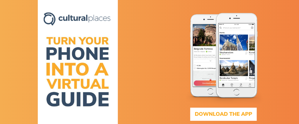 Turn Your Phone into a Virtual Guide. Download Cultural Places App.