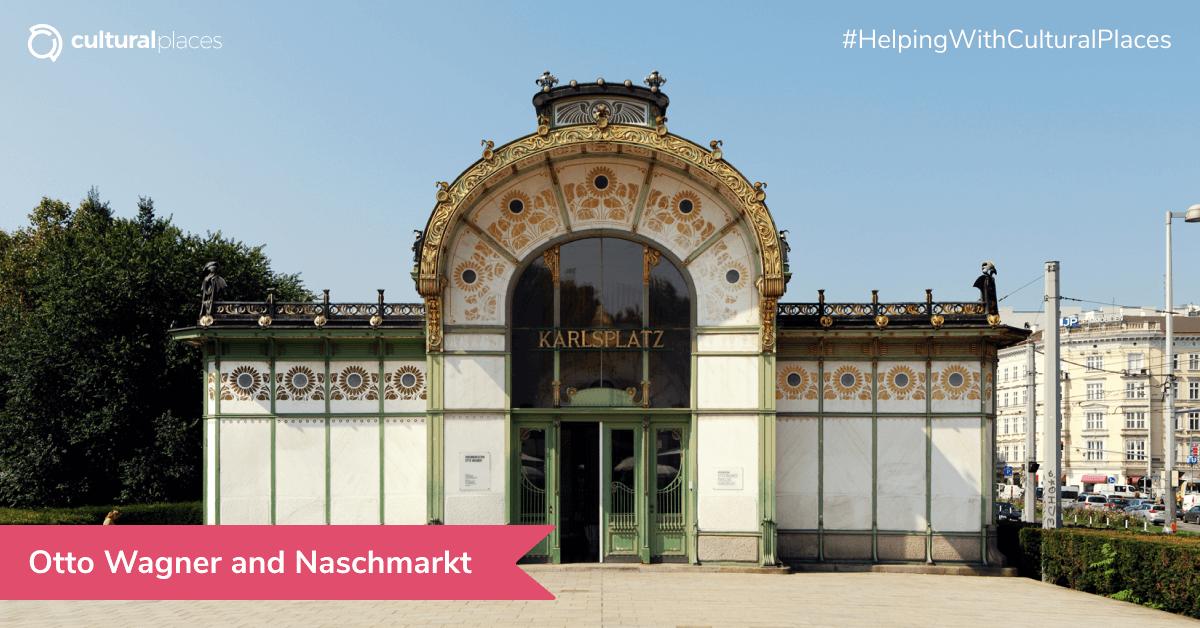Art Nouveau Architecture in Vienna: Otto Wagner and Naschmarkt